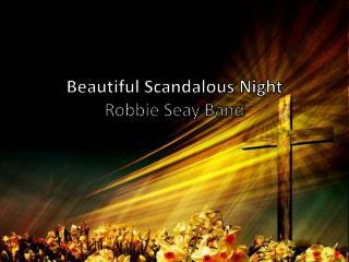 Beautiful Scandalous Night Robbie  Seay  Band