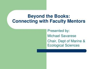 Beyond the Books:  Connecting with Faculty Mentors