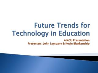 Future Trends for Technology in Education