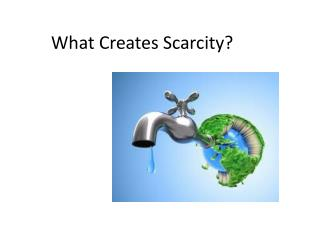 What Creates Scarcity?
