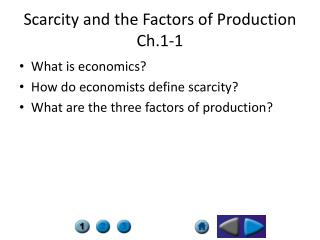 Scarcity and the Factors of Production Ch.1-1