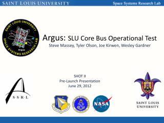 Argus:  SLU Core Bus Operational Test