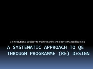A Systematic Approach to QE through Programme (Re) Design