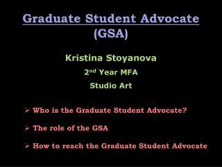 Graduate Student Advocate  (GSA)