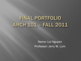 Final portfolio arch 101 – fall 2011