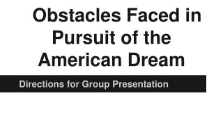 Obstacles Faced in Pursuit of the American Dream