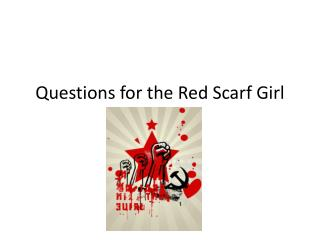 Questions for the Red Scarf Girl
