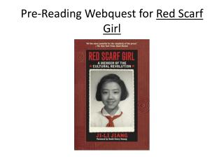 Pre-Reading  Webquest  for  Red Scarf Girl