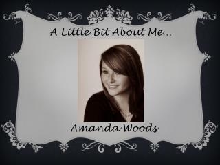 A Little Bit About Me…
