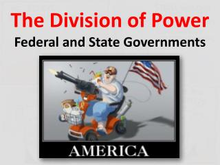 The Division  of  Power Federal  and State Governments