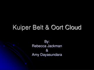 Kuiper Belt & Oort Cloud