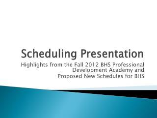 Scheduling Presentation