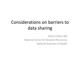 Considerations on barriers to data sharing