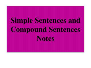 Simple Sentences and Compound  Sentences Notes