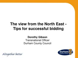 Dorothy Gibson   Transnational Officer   Durham County Council