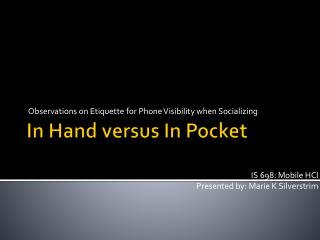 In Hand versus In Pocket