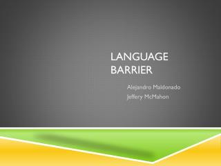Language barrier