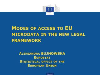 Modes of access to EU microdata in the new legal framework