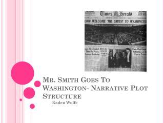 Mr. Smith Goes To Washington- Narrative Plot Structure