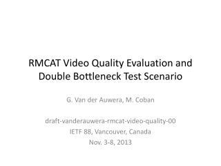 RMCAT Video Quality Evaluation and Double Bottleneck Test Scenario