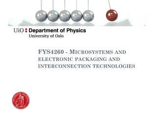FYS4260 - Microsystems and electronic packaging and interconnection technologies