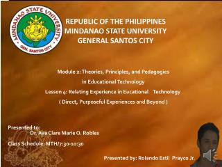 Presented to: Dr. Ava Clare Marie O. Robles Class  Schedule: MTH/7:30-10:30