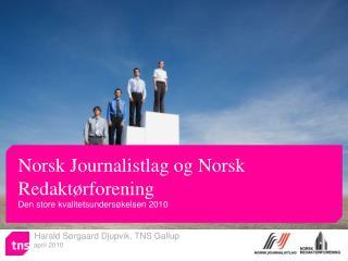 Harald S�rgaard Djupvik, TNS Gallup       april 2010