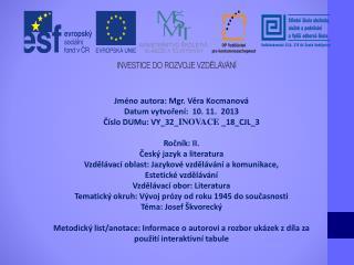 Jméno autora: Mgr. Věra Kocmanová Datum vytvoření:   10.  11.  2013