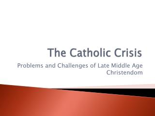 The Catholic Crisis