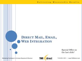 Direct Mail, Email,  Web  Integration