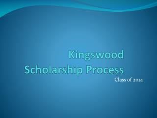 Kingswood Scholarship  Process