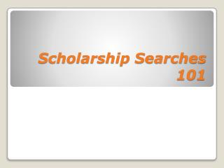 Scholarship Searches  101