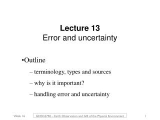 Lecture 13  Error and uncertainty