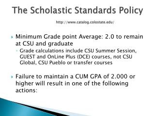 The Scholastic Standards  Policy http ://catalog.colostate/