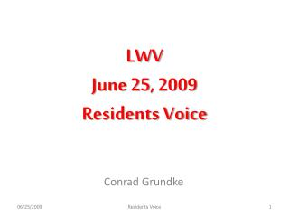 LWV June 25, 2009  Residents Voice
