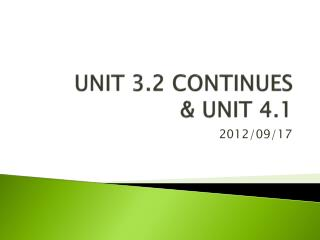 UNIT 3.2 CONTINUES & UNIT 4.1