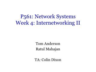 P561: Network Systems Week 4: Internetworking II