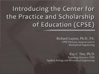 Introducing the Center for the Practice and Scholarship of Education (CPSE)
