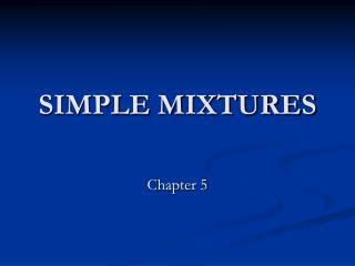 SIMPLE MIXTURES