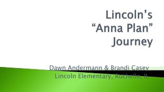 Lincoln�s  �Anna Plan�  Journey