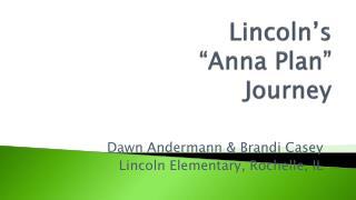"Lincoln's  ""Anna Plan""  Journey"