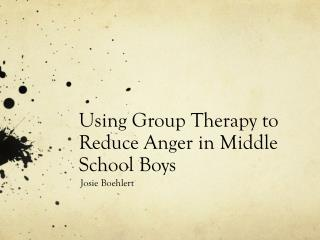 Using Group Therapy to Reduce Anger in Middle School Boys