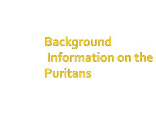 Background   Information on the Puritans