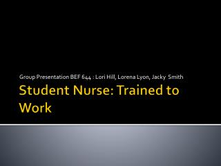 Student Nurse: Trained to Work