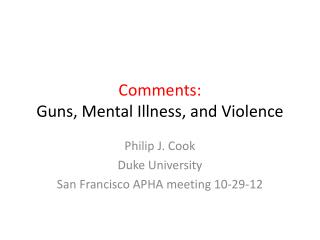 Comments:  Guns, Mental Illness, and Violence
