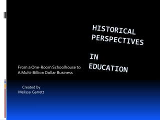 Historical Perspectives                in  Education