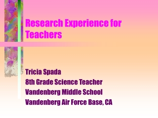 RESEARCH EXPERIENCE FOR TEACHERS