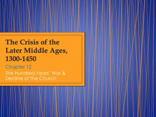 The Crisis of the Later Middle Ages, 1300-1450