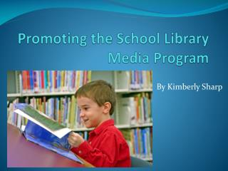 Promoting the School Library  Media Program