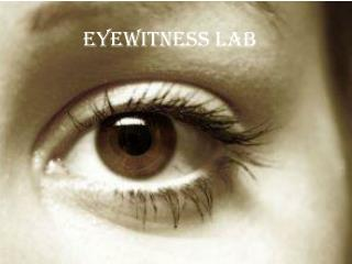 Eyewitness Lab